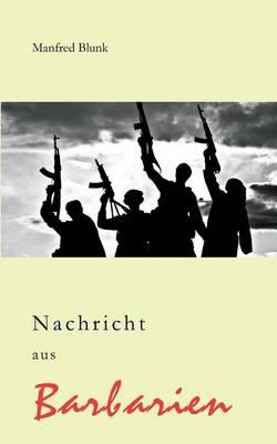 Nachricht Aus Barbarien (Paperback)