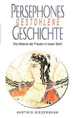 Persephones Gestohlene Geschichte (Paperback)