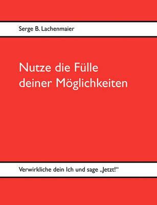 Nutze Die Flle Deiner Mglichkeiten (Paperback)