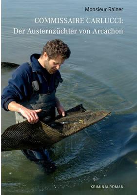Commissaire Carlucci: Der Austernzchter Von Arcachon (Paperback)
