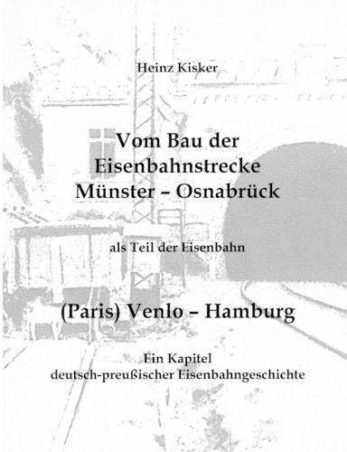 Vom Bau Der Eisenbahnstrecke Munster-Osnabruck, ALS Teil Der Eisenbahn (Paris) Venlo-Hamburg (Paperback)