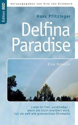Delfina Paradise Eine Novelle (Paperback)