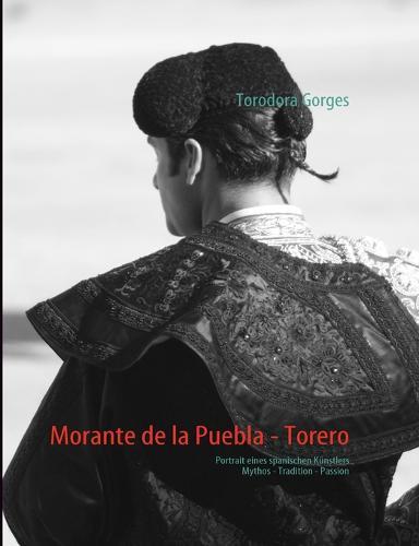 Morante de la Puebla - Torero: Portrait eines spanischen Kunstlers (Paperback)