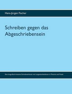 Schreiben Gegen Das Abgeschriebensein (Paperback)
