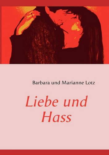 Liebe Und Hass (Paperback)