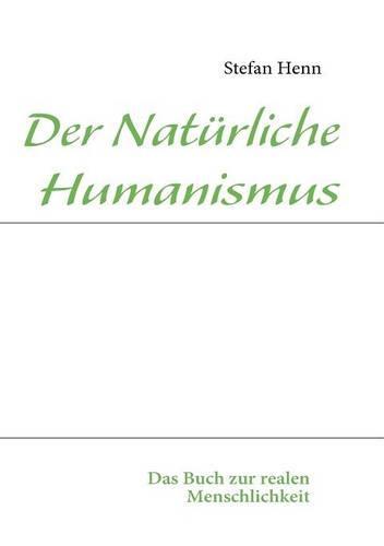 Der Nat Rliche Humanismus (Paperback)