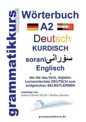 Worterbuch Deutsch - Kurdisch - Sorani - Englisch A2 (Paperback)