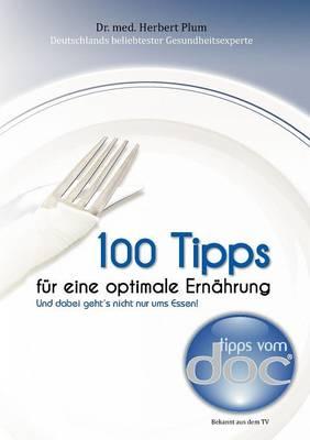 100 Tipps Fur Eine Optimale Ern Hrung (Paperback)