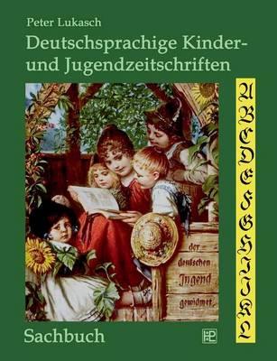 Deutschsprachige Kinder- und Jugendzeitschriften (Paperback)
