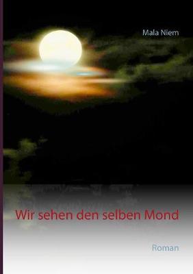 Wir Sehen Den Selben Mond (Paperback)