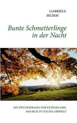 Bunte Schmetterlinge in Der Nacht (Paperback)