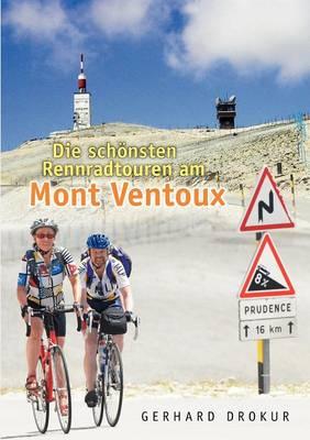 Die Sch Nsten Rennradtouren Am Mont Ventoux (Paperback)
