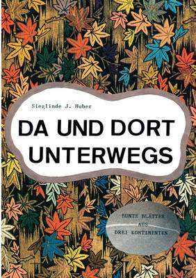 Da Und Dort Unterwegs (Paperback)
