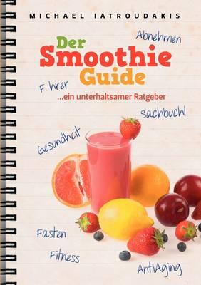 Der Smoothie-Guide (Paperback)