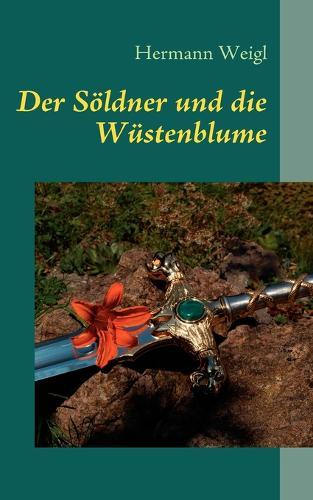 Der Soeldner und die Wustenblume (Paperback)