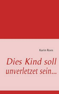 Dies Kind Soll Unverletzet Sein (Paperback)