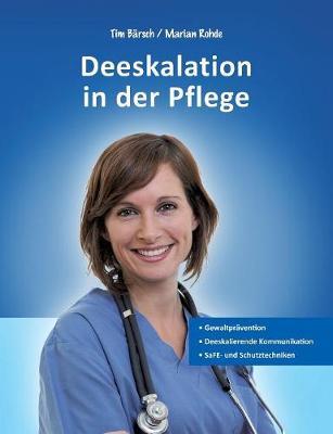 Deeskalation in Der Pflege (Paperback)