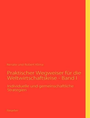 Praktischer Wegweiser Fur Die Weltwirtschaftskrise - Band I (Paperback)