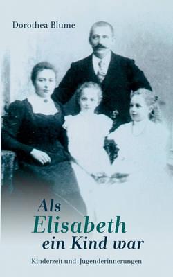 ALS Elisabeth Ein Kind War (Paperback)