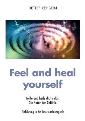Feel and Heal Yourself (Paperback)