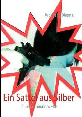 Ein Sattel Aus Silber (Paperback)