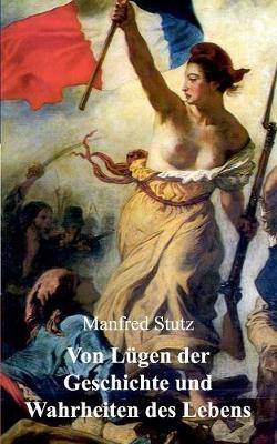 Von Lugen Der Geschichte Und Wahrheiten Des Lebens (Paperback)