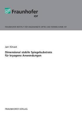 Dimensional Stabile Spiegelsubstrate F r Kryogene Anwendungen. (Paperback)