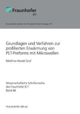 Grundlagen Und Verfahren Zur Profilierten Erw rmung Von Pet-Preforms Mit Mikrowellen. (Paperback)