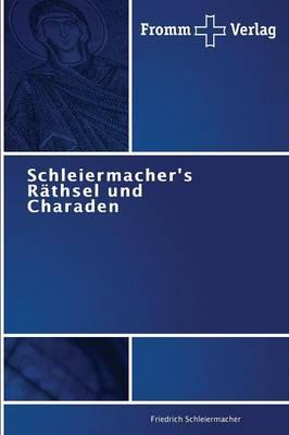 Schleiermacher's Rathsel Und Charaden (Paperback)