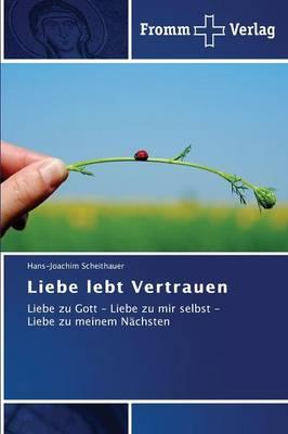 Liebe lebt Vertrauen (Paperback)