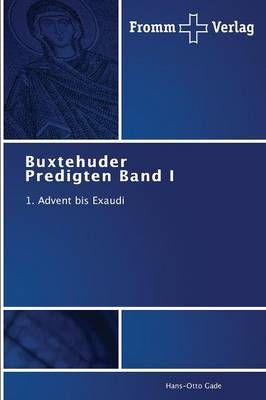 Buxtehuder Predigten Band I (Paperback)