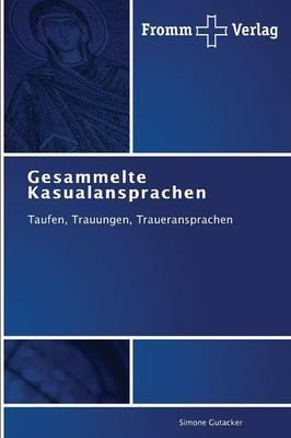 Gesammelte Kasualansprachen (Paperback)