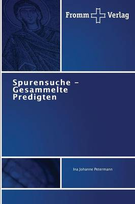 Spurensuche - Gesammelte Predigten (Paperback)