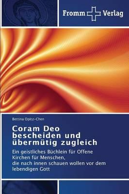 Coram Deo Bescheiden Und Ubermutig Zugleich (Paperback)