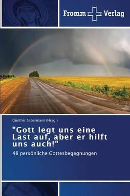 """""""Gott Legt Uns Eine Last Auf, Aber Er Hilft Uns Auch!"""" (Paperback)"""