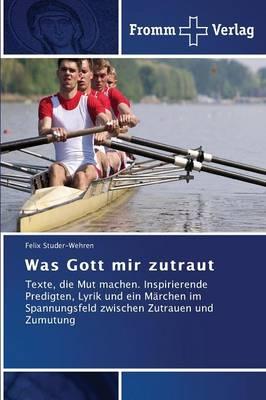 Was Gott Mir Zutraut (Paperback)