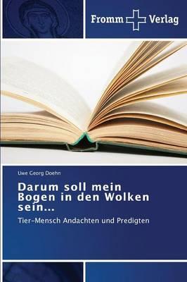 Darum Soll Mein Bogen in Den Wolken Sein... (Paperback)