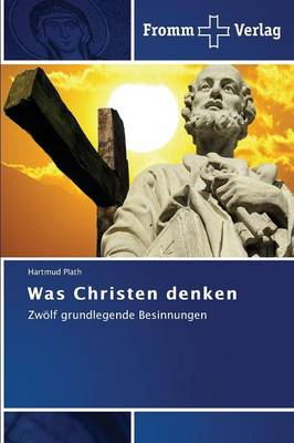 Was Christen Denken (Paperback)