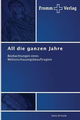 All Die Ganzen Jahre (Paperback)