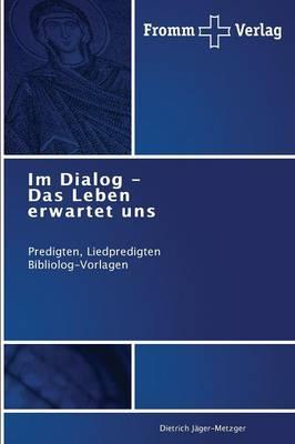 Im Dialog - Das Leben Erwartet Uns (Paperback)