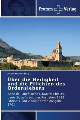 Uber Die Heiligkeit Und Die Pflichten Des Ordenslebens (Paperback)