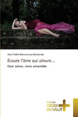 Ecoute Lame Qui Pleure... - Omn.Croix Salut (Paperback)