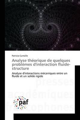 Analyse Theorique de Quelques Problemes d'Interaction Fluide-Structure - Omn.Pres.Franc. (Paperback)