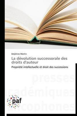La D�volution Successorale Des Droits d'Auteur - Omn.Pres.Franc. (Paperback)