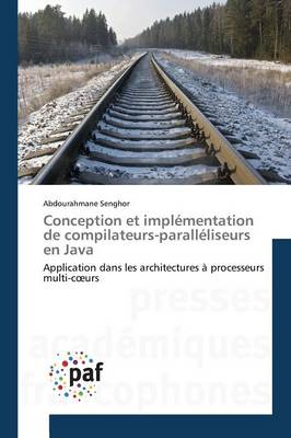 Conception Et Impl�mentation de Compilateurs-Parall�liseurs En Java - Omn.Pres.Franc. (Paperback)