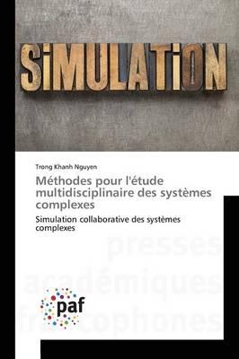 M�thodes Pour l'�tude Multidisciplinaire Des Syst�mes Complexes - Omn.Pres.Franc. (Paperback)