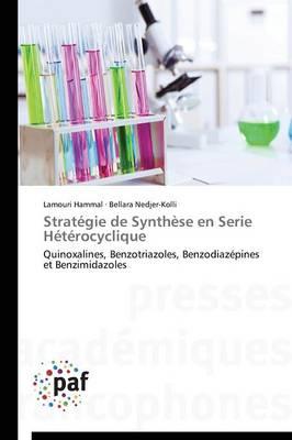 Strat�gie de Synth�se En Serie H�t�rocyclique - Omn.Pres.Franc. (Paperback)