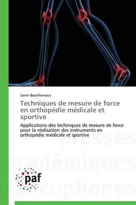 Techniques de Mesure de Force En Orthop die M dicale Et Sportive - Omn.Pres.Franc. (Paperback)