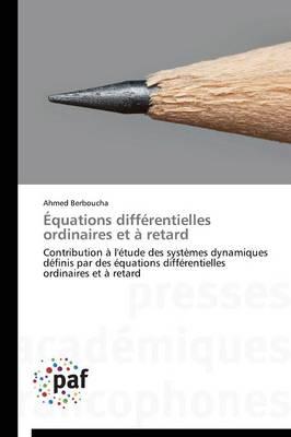 quations Diff rentielles Ordinaires Et Retard - Omn.Pres.Franc. (Paperback)