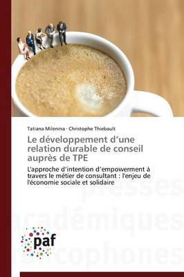 Le Developpement D Une Relation Durable de Conseil Aupres de Tpe - Omn.Pres.Franc. (Paperback)